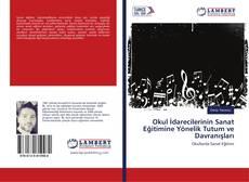 Bookcover of Okul İdarecilerinin Sanat Eğitimine Yönelik Tutum ve Davranışları