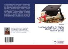 Buchcover von Loans Availability for Higher Education in Madhya Pradesh (India)
