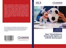 Bookcover of Spor Yöneticilerinin Girişimcilik Eğilimi ve Liderlik Davranışları