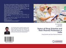 Status of Drug Scientist and Their Pharma Profession in India kitap kapağı