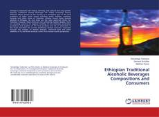 Buchcover von Ethiopian Traditional Alcoholic Beverages Compositions and Consumers