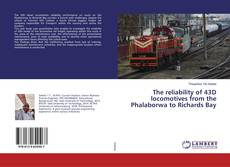Обложка The reliability of 43D locomotives from the Phalaborwa to Richards Bay