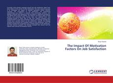 Bookcover of The Impact Of Motivation Factors On Job Satisfaction