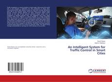 Bookcover of An Intelligent System for Traffic Control in Smart Cities