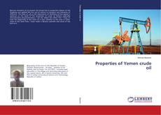 Bookcover of Properties of Yemen crude oil