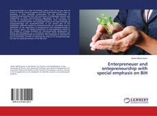 Bookcover of Enterpreneuer and entepreneurship with special emphasis on BiH