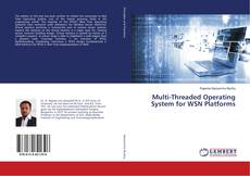 Couverture de Multi-Threaded Operating System for WSN Platforms