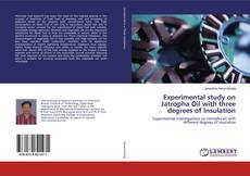 Copertina di Experimental study on Jatropha Oil with three degrees of Insulation
