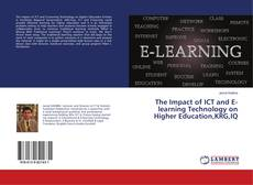 Bookcover of The Impact of ICT and E-learning Technology on Higher Education,KRG,IQ