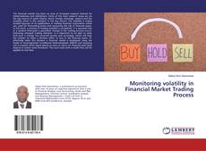 Bookcover of Monitoring volatility in Financial Market Trading Process