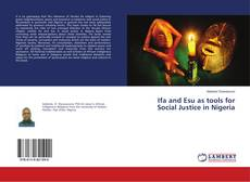 Bookcover of Ifa and Esu as tools for Social Justice in Nigeria