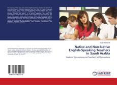 Bookcover of Native and Non-Native English-Speaking Teachers in Saudi Arabia