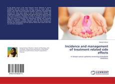 Bookcover of Incidence and management of treatment related side effects