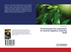 Buchcover von A framework for evaluation of reverse logistics maturity level
