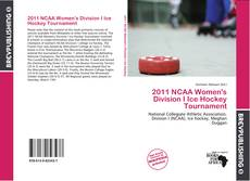 Couverture de 2011 NCAA Women's Division I Ice Hockey Tournament