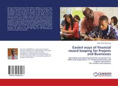 Bookcover of Easiest ways of financial record keeping for Projects and Businesses