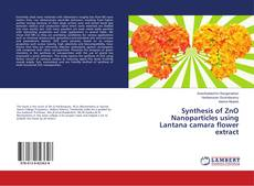 Bookcover of Synthesis of ZnO Nanoparticles using Lantana camara flower extract