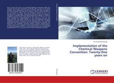 Bookcover of Implementation of the Chemical Weapons Convention: Twenty-One years on