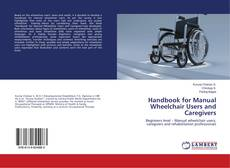 Bookcover of Handbook for Manual Wheelchair Users and Caregivers