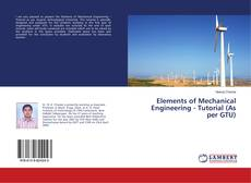 Bookcover of Elements of Mechanical Engineering - Tutorial (As per GTU)