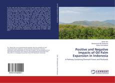 Bookcover of Positive and Negative Impacts of Oil Palm Expansion in Indonesia