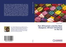Bookcover of Pan Africanism and the New Diaspora: African Christians in the US