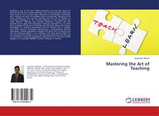 Bookcover of Mastering the Art of Teaching