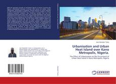 Couverture de Urbanisation and Urban Heat Island over Kano Metropolis, Nigeria.