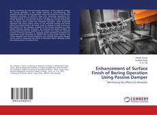 Bookcover of Enhancement of Surface Finish of Boring Operation Using Passive Damper