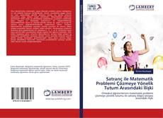 Satranç ile Matematik Problemi Çözmeye Yönelik Tutum Arasındaki İlişki kitap kapağı