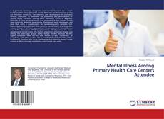 Bookcover of Mental Illness Among Primary Health Care Centers Attendee