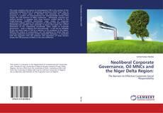 Capa do livro de Neoliberal Corporate Governance, Oil MNCs and the Niger Delta Region: