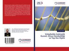 Voleybolda İzokinetik Kuvvet, Omuz Hareketliliği ve Top Hızı İlişkisi kitap kapağı
