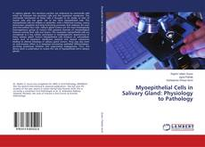 Bookcover of Myoepithelial Cells in Salivary Gland: Physiology to Pathology