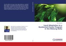 Bookcover of Local Adaptation to a Residential Cluster Program in the Mekong Delta