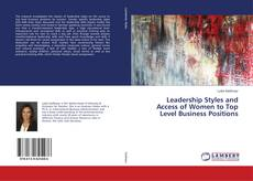 Bookcover of Leadership Styles and Access of Women to Top Level Business Positions
