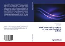 Buchcover von ADHD-solving the mystery of neuropsychological deficits