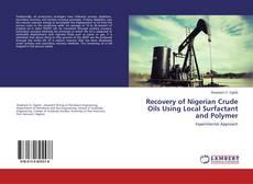 Portada del libro de Recovery of Nigerian Crude Oils Using Local Surfactant and Polymer