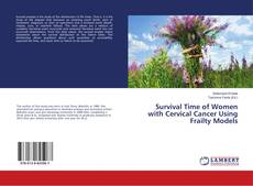 Bookcover of Survival Time of Women with Cervical Cancer Using Frailty Models