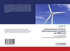 Borítókép a  Enhancement of PQ on Wind Generation Systems by SMES coil - hoz