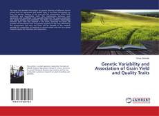 Portada del libro de Genetic Variability and Association of Grain Yield and Quality Traits