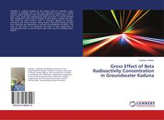 Bookcover of Gross Effect of Beta Radioactivity Concentration in Groundwater Kaduna