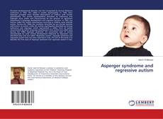 Bookcover of Asperger syndrome and regressive autism