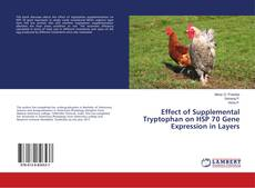 Bookcover of Effect of Supplemental Tryptophan on HSP 70 Gene Expression in Layers