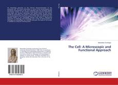 Bookcover of The Cell: A Microscopic and Functional Approach