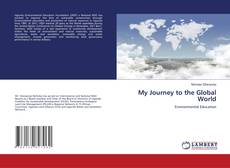 Bookcover of My Journey to the Global World