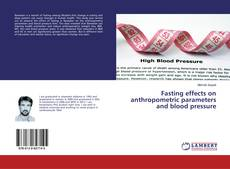 Portada del libro de Fasting effects on anthropometric parameters and blood pressure