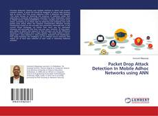 Bookcover of Packet Drop Attack Detection In Mobile Adhoc Networks using ANN