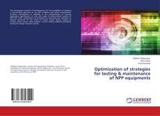 Buchcover von Optimization of strategies for testing & maintenance of NPP equipments