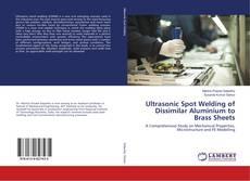 Buchcover von Ultrasonic Spot Welding of Dissimilar Aluminium to Brass Sheets